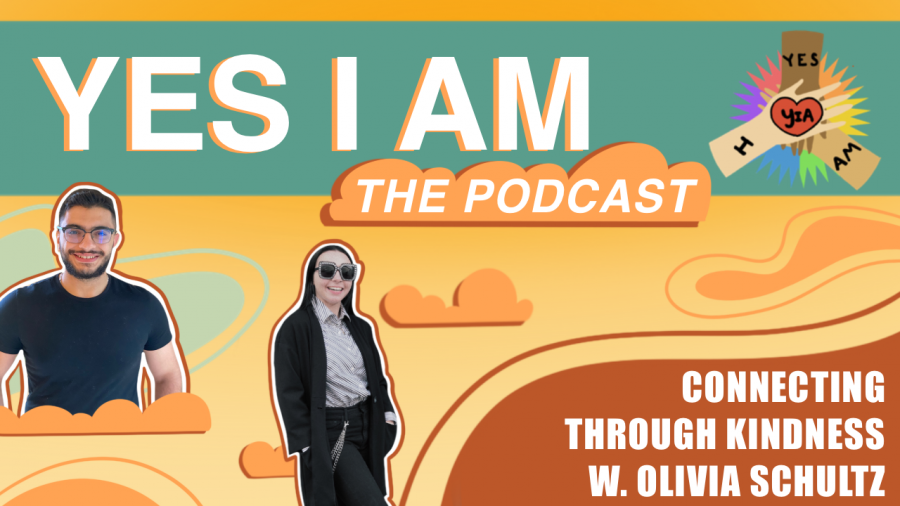 Connecting Through Kindness W. Olivia (Ollie) schultz   Yes I Am Ep. 3
